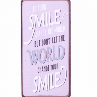 Magnet-Schild LET YOUR SMILE CHANGE TH..