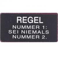 Magnet-Schild REGEL 1: SEI NIEMALS NUM..