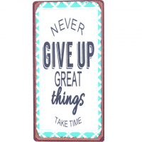 Magnet-Schild NEVER GIVE UP