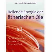Heilende Energie der ätherischen Öle -..
