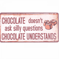 Magnet-Schild CHOCOLATE DOESN`T ASK SI..
