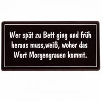 Magnet-Schild WER SPÄT ZU BETT GING UN..