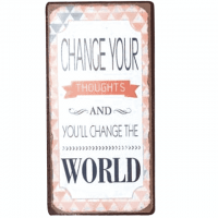 Magnet-Schild CHANGE YOUR THOUGHTS AND..