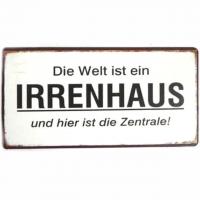 Magnet-Schild DIE WELT IST EIN IRRENHA..